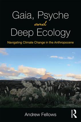 Gaia, Psyche and Deep Ecology: Navigating Climate Change in the Anthropocene book cover
