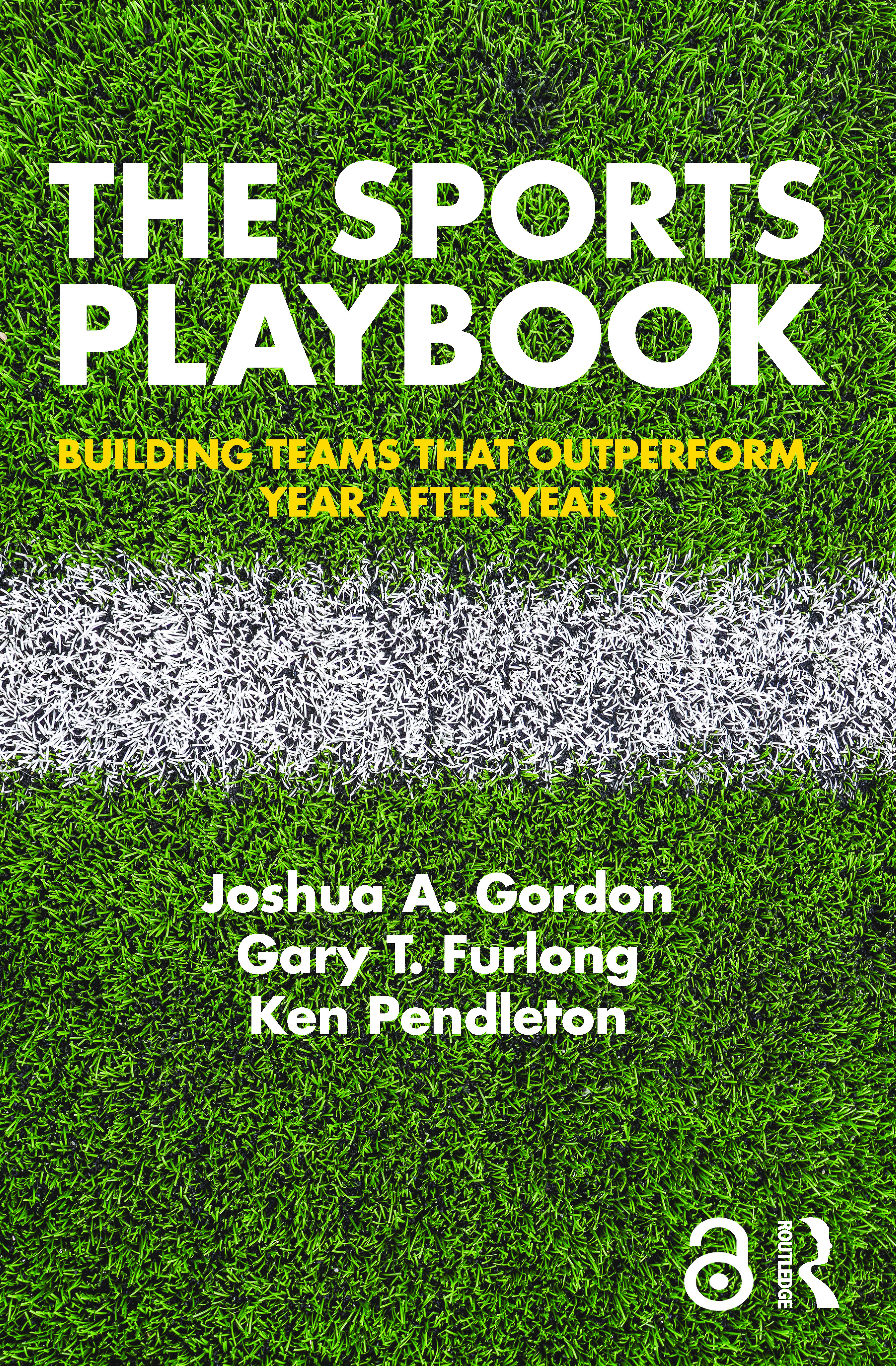 The Sports Playbook: Building Teams that Outperform, Year after Year, 1st Edition (Paperback) book cover