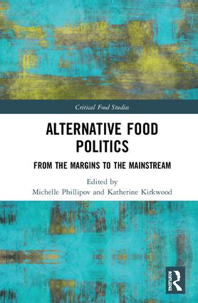 Alternative Food Politics: From the Margins to the Mainstream book cover
