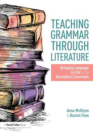 Teaching Grammar through Literature: Bringing Language to Life in the Secondary Classroom, 1st Edition (Paperback) book cover