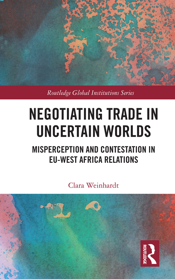 Negotiating Trade in Uncertain Worlds: Misperception and Contestation in EU-West Africa Relations book cover