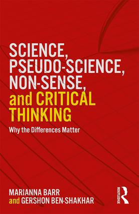 Science, Pseudo-science, Non-sense, and Critical Thinking: Why the Differences Matter book cover
