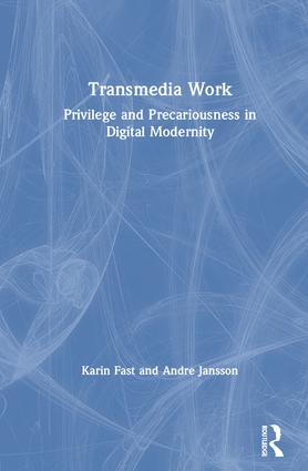Transmedia Work: Privilege and Precariousness in Digital Modernity book cover