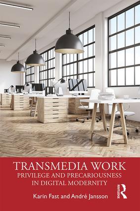 Transmedia Work: Privilege and Precariousness in Digital Modernity book cover