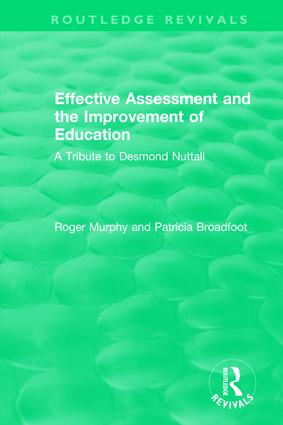 Effective Assessment and the Improvement of Education: A Tribute to Desmond Nuttall book cover