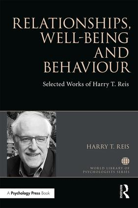 Relationships, Well-Being and Behaviour: Selected works of Harry Reis, 1st Edition (Hardback) book cover