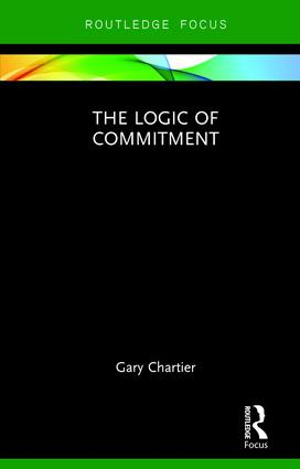 The Logic of Commitment: 1st Edition (Hardback) book cover