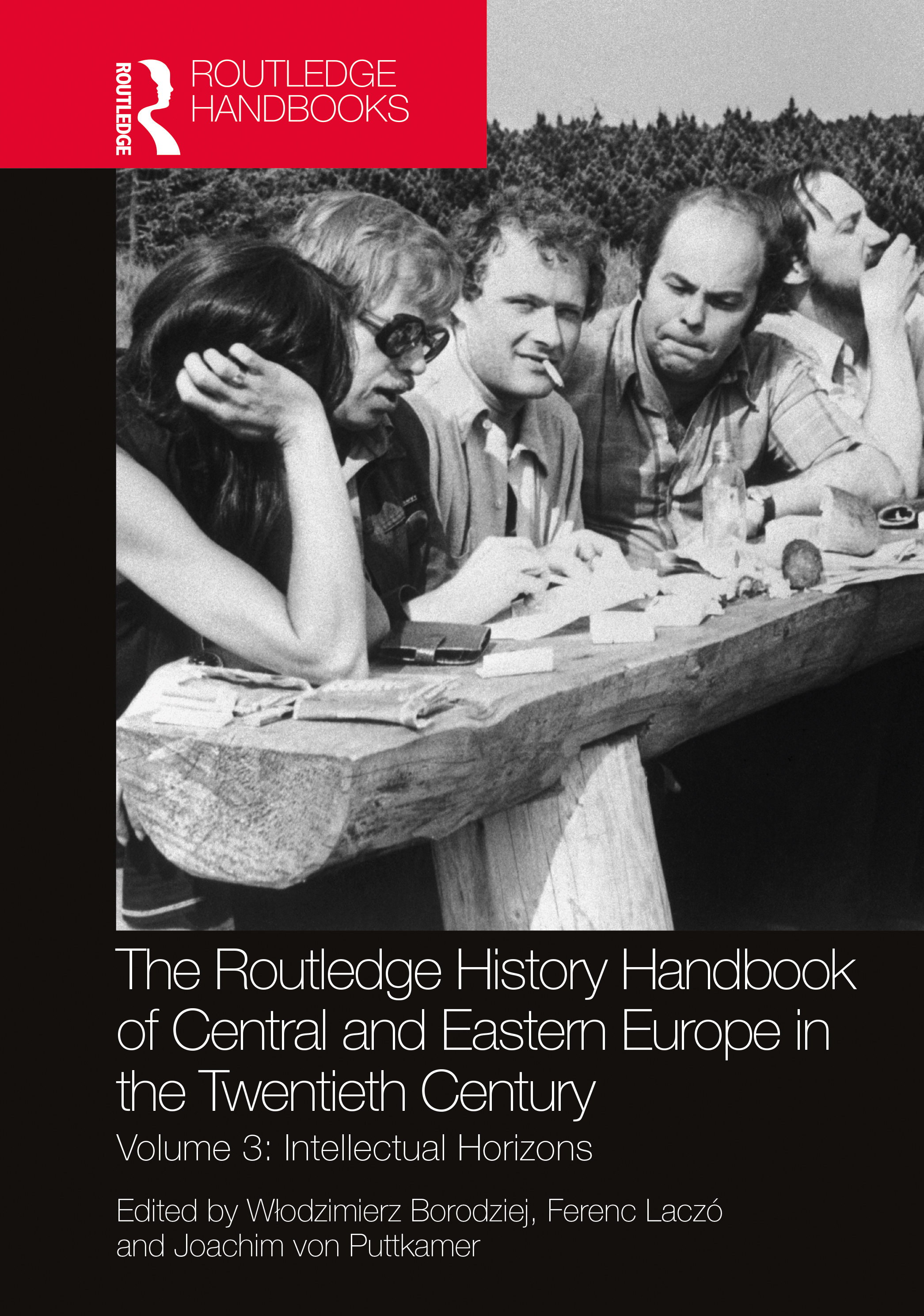 The Routledge History Handbook of Central and Eastern Europe in the Twentieth Century: Volume 3: Intellectual Horizons, 1st Edition (Hardback) book cover