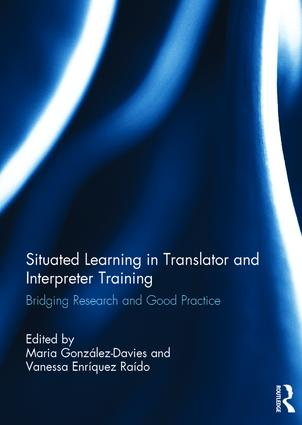 Situated Learning in Translator and Interpreter Training: Bridging research and good practice book cover