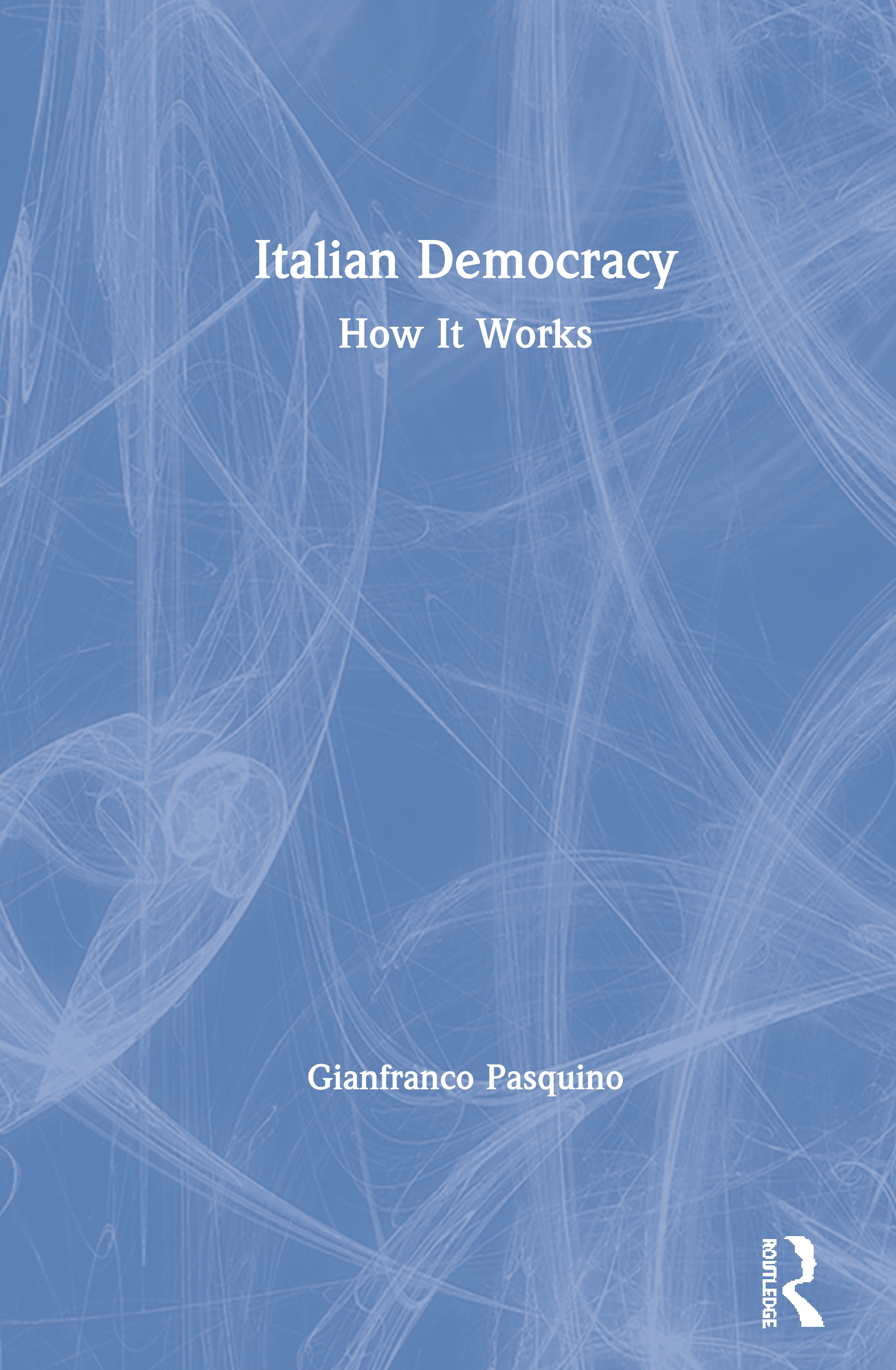 Italian Democracy: How It Works, 1st Edition (Hardback) book cover