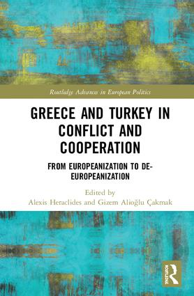 Greece and Turkey in Conflict and Cooperation: From Europeanization to De-Europeanization, 1st Edition (Hardback) book cover