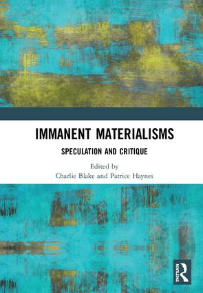 Immanent Materialisms: Speculation and critique book cover
