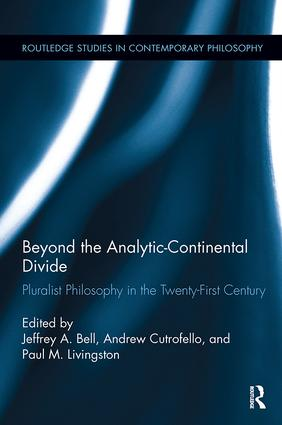 Beyond the Analytic-Continental Divide: Pluralist Philosophy in the Twenty-First Century book cover