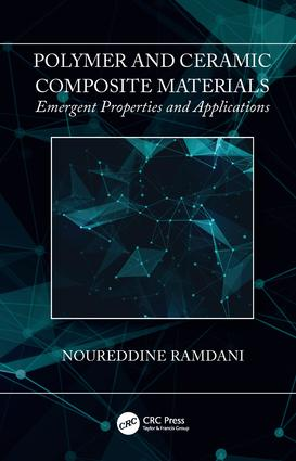 Polymer and Ceramic Composite Materials: Emergent Properties and Applications, 1st Edition (Hardback) book cover