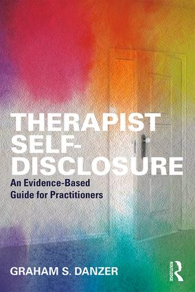 Therapist Self-Disclosure: An Evidence-Based Guide for Practitioners, 1st Edition (Paperback) book cover