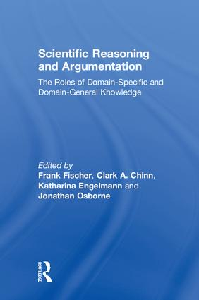 Scientific Reasoning and Argumentation: The Roles of Domain-Specific and Domain-General Knowledge, 1st Edition (Hardback) book cover