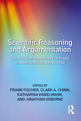 Scientific Reasoning and Argumentation: The Roles of Domain-Specific and Domain-General Knowledge, 1st Edition (Paperback) book cover