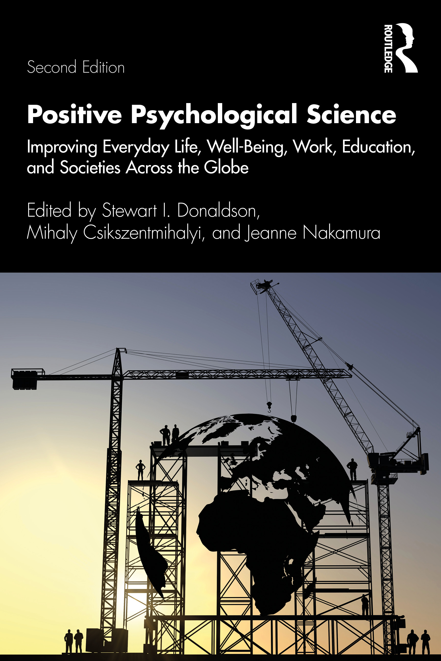 Positive Psychological Science: Improving Everyday Life, Well-Being, Work, Education, and Societies Across the Globe, 2nd Edition (Paperback) book cover