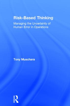 Risk-Based Thinking: Managing the Uncertainty of Human Error in Operations, 1st Edition (Hardback) book cover