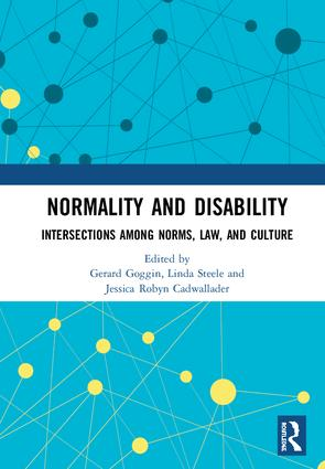 Normality and Disability: Intersections among Norms, Law, and Culture, 1st Edition (Hardback) book cover