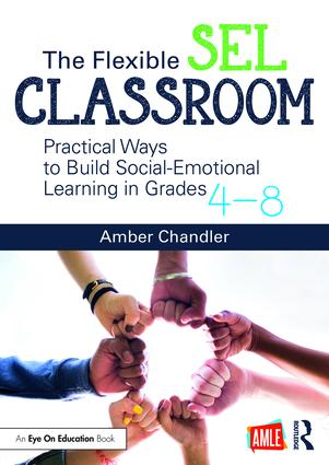 The Flexible SEL Classroom: Practical Ways to Build Social Emotional Learning in Grades 4–8, 1st Edition (Paperback) book cover