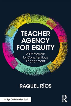 Teacher Agency for Equity: A Framework for Conscientious Engagement (Paperback) book cover