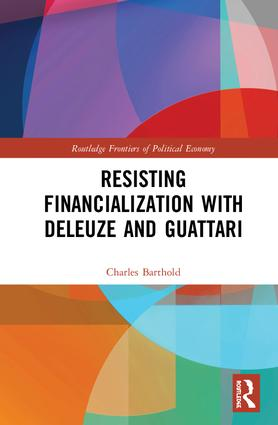 Resisting Financialization with Deleuze and Guattari: 1st Edition (Hardback) book cover