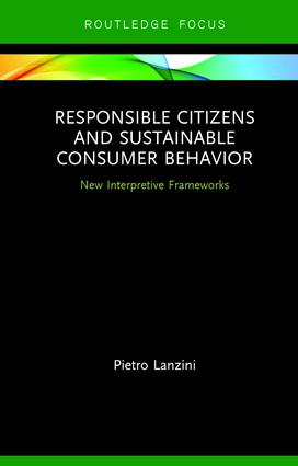 Responsible Citizens and Sustainable Consumer Behavior: New Interpretive Frameworks book cover