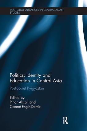 Politics, Identity and Education in Central Asia: Post-Soviet Kyrgyzstan, 1st Edition (Paperback) book cover