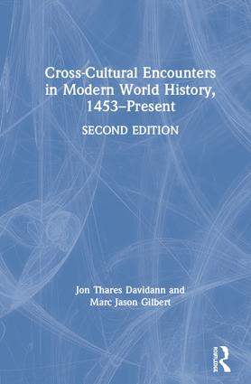 Cross-Cultural Encounters in Modern World History, 1453–Present