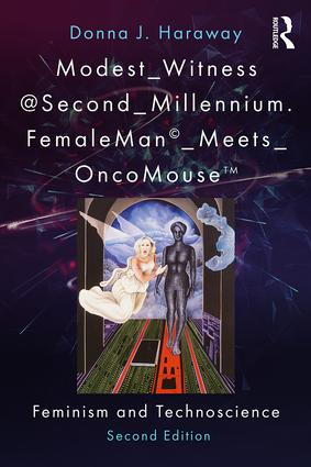 Modest_Witness@Second_Millennium. FemaleMan_Meets_OncoMouse: Feminism and Technoscience book cover