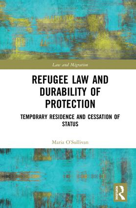 Refugee Law and Durability of Protection: Temporary Residence and Cessation of Status book cover