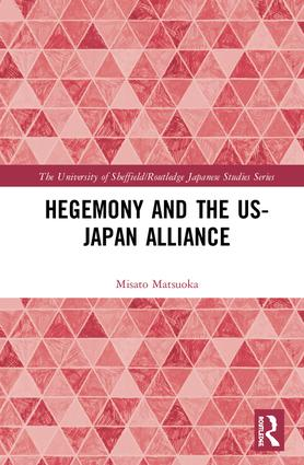 Hegemony and the US‒Japan Alliance: 1st Edition (Hardback) book cover