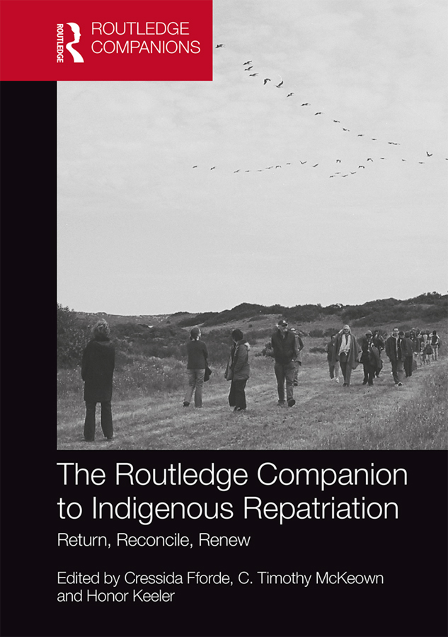 The Routledge Companion to Indigenous Repatriation: Return, Reconcile, Renew book cover