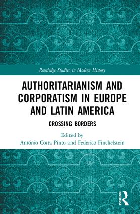 Authoritarianism and Corporatism in Europe and Latin America: Crossing Borders book cover