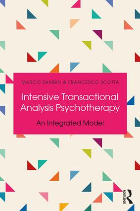 Intensive Transactional Analysis Psychotherapy: An Integrated Model, 1st Edition (Paperback) book cover