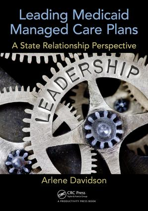 Leading Medicaid Managed Care Plans: A State Relationship Perspective, 1st Edition (Paperback) book cover