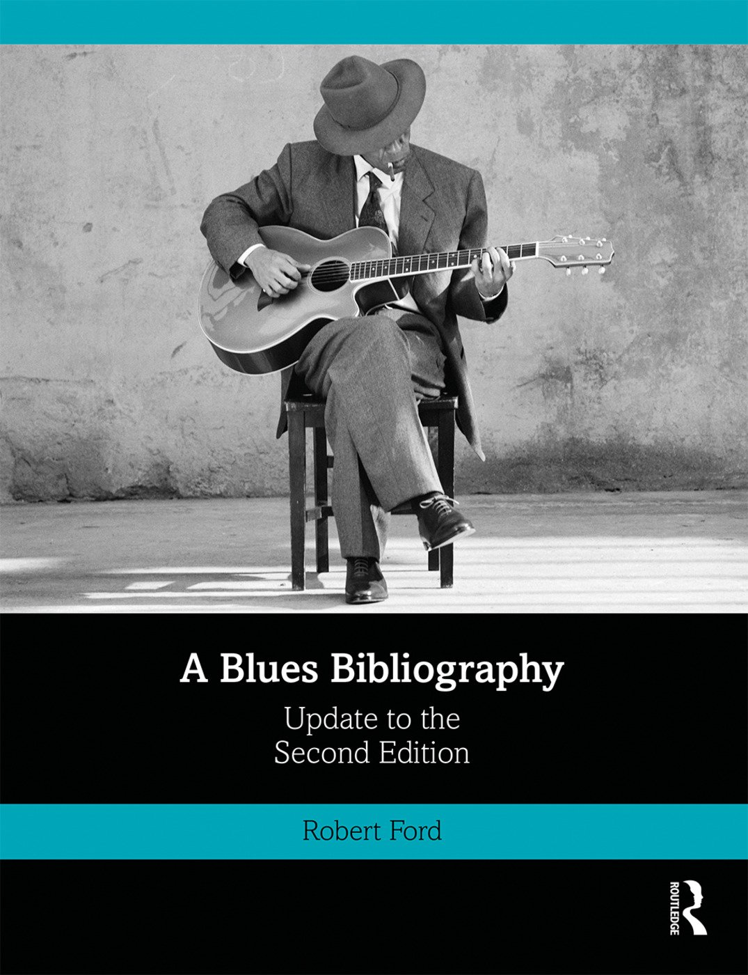 A Blues Bibliography: The International Literature of an African-American Music Genre, Supplement to the Second Edition book cover