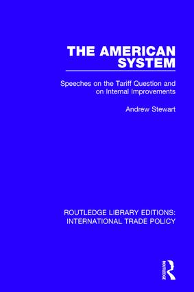 The American System: Speeches on the Tariff Question and on Internal Improvements book cover