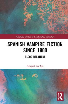 Spanish Vampire Fiction since 1900: Blood Relations book cover