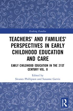 Teachers' and Families' Perspectives in Early Childhood Education and Care: Early Childhood Education in the 21st Century Vol. II book cover