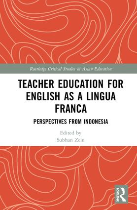 Teacher Education for English as a Lingua Franca: Perspectives from Indonesia, 1st Edition (Hardback) book cover