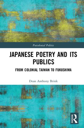 Japanese Poetry and its Publics: From Colonial Taiwan to 3.11 book cover