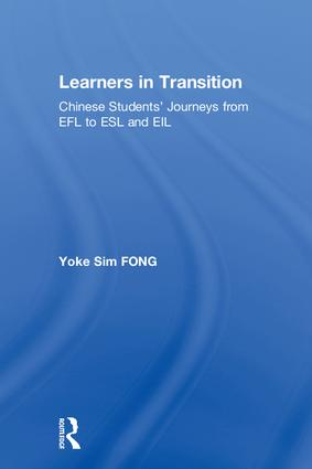 Learners in Transition: Chinese Students' Journeys from EFL to ESL and EIL book cover