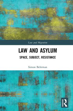 Law and Asylum: Space, Subject, Resistance book cover