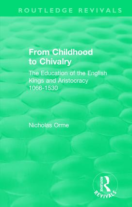 From Childhood to Chivalry: The Education of the English Kings and Aristocracy 1066-1530 book cover