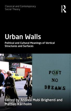 Urban Walls: Political and Cultural Meanings of Vertical Structures and Surfaces, 1st Edition (Hardback) book cover