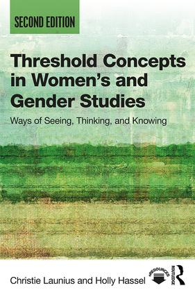 Threshold Concepts in Women's and Gender Studies: Ways of Seeing, Thinking, and Knowing, 2nd Edition (Paperback) book cover