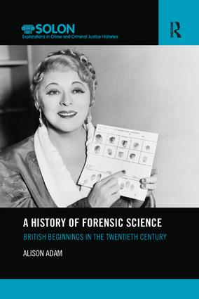 A History of Forensic Science: British beginnings in the twentieth century (Paperback) book cover