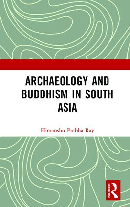 Archaeology and Buddhism in South Asia (Hardback) book cover